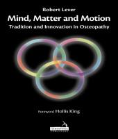 Mind, Matter and Motion: Tradition and innovation in Osteopathy