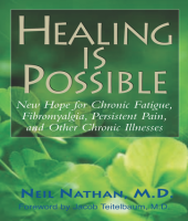 Healing is Possible: New Hope for Chronic Fatigue, Fibromyalgia, Persistent Pain and Other Chronic Illnesses