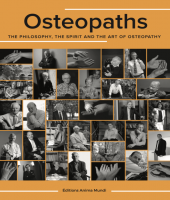 Osteopaths: The Philosophy, the Spirit and the Art of Osteopathy