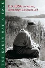 Earth Has A Soul: Nature Writings of C. G. Jung