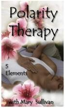 Polarity Therapy: Five Elements Video Tape - Mary Sullivan
