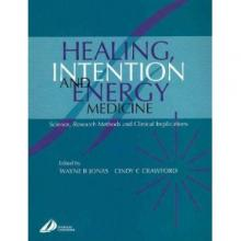 Healing, Intention And Energy Medicine