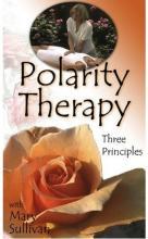 Polarity THerapy: Three Principles Video Tape - Mary Sullivan