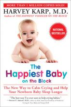The Happiest Baby on the Block The New Way to Calm Crying and Help Your Newborn Baby Sleep Longer