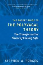 Pocket Guide to the Polyvagal Theory: The Transformative Power of Feeling Safe