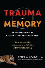 Trauma and Memory: Brain and Body in a Search for the Living Past