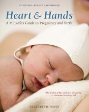 Heart and Hands: A Midwife's Guide to Pregnancy & Birth 5th Edition