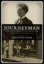 Journeyman: William Garner Sutherland, The Formative Years (1873-1900)