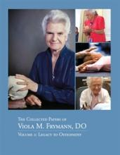 Collected Papers of Viola M. Frymann, DO - Volume 2: Legacy to Osteopathy