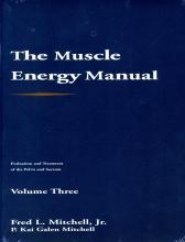 Muscle Energy Manual - Vol. 3, Evaluation & Treatment of the Pelvis & Sacrum