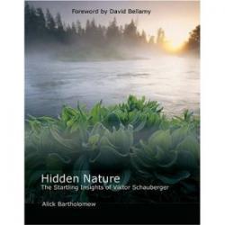 Hidden Nature: The Startling Insights of Victor Schauberger