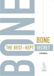 Bone: The Best- Kept Secret:  How A. T. Still's Vision and Philosophy are Supported by New Scientific Insights